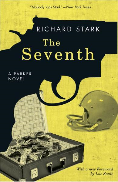 The Seventh By: Richard Stark