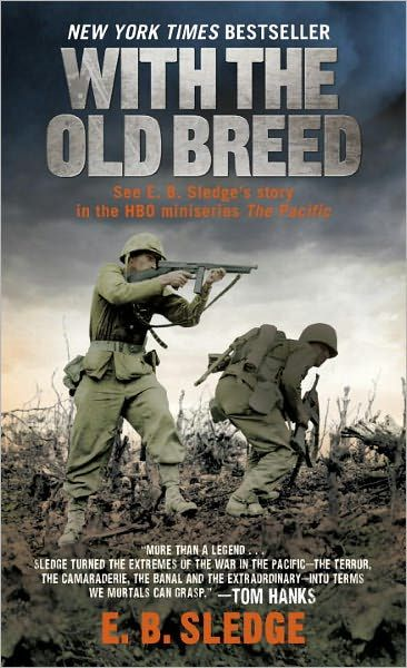 With the Old Breed By: E.B. Sledge
