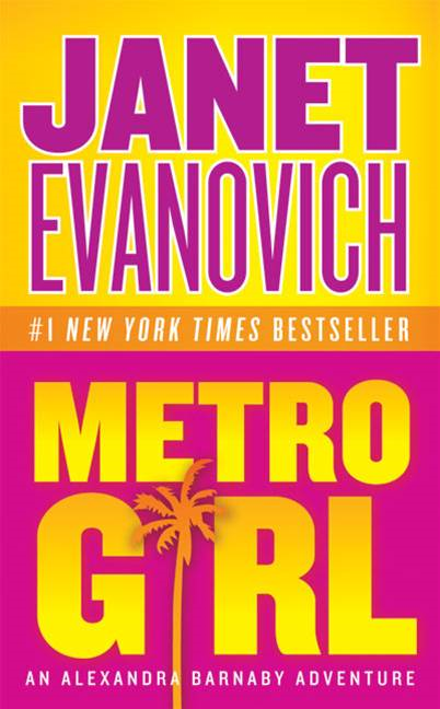 Metro Girl By: Janet Evanovich