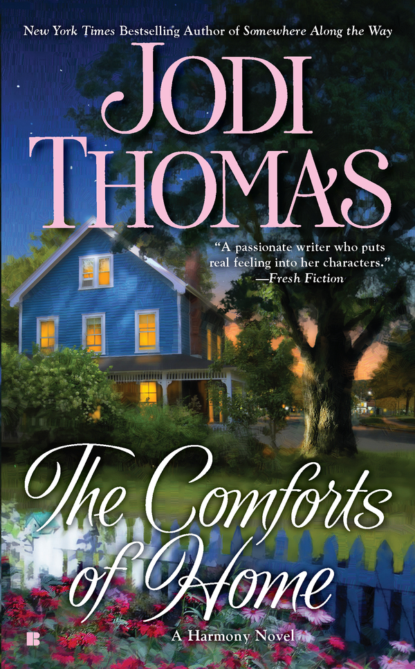 The Comforts of Home By: Jodi Thomas