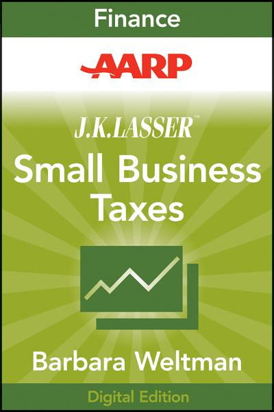 AARP J.K. Lasser's Small Business Taxes 2010