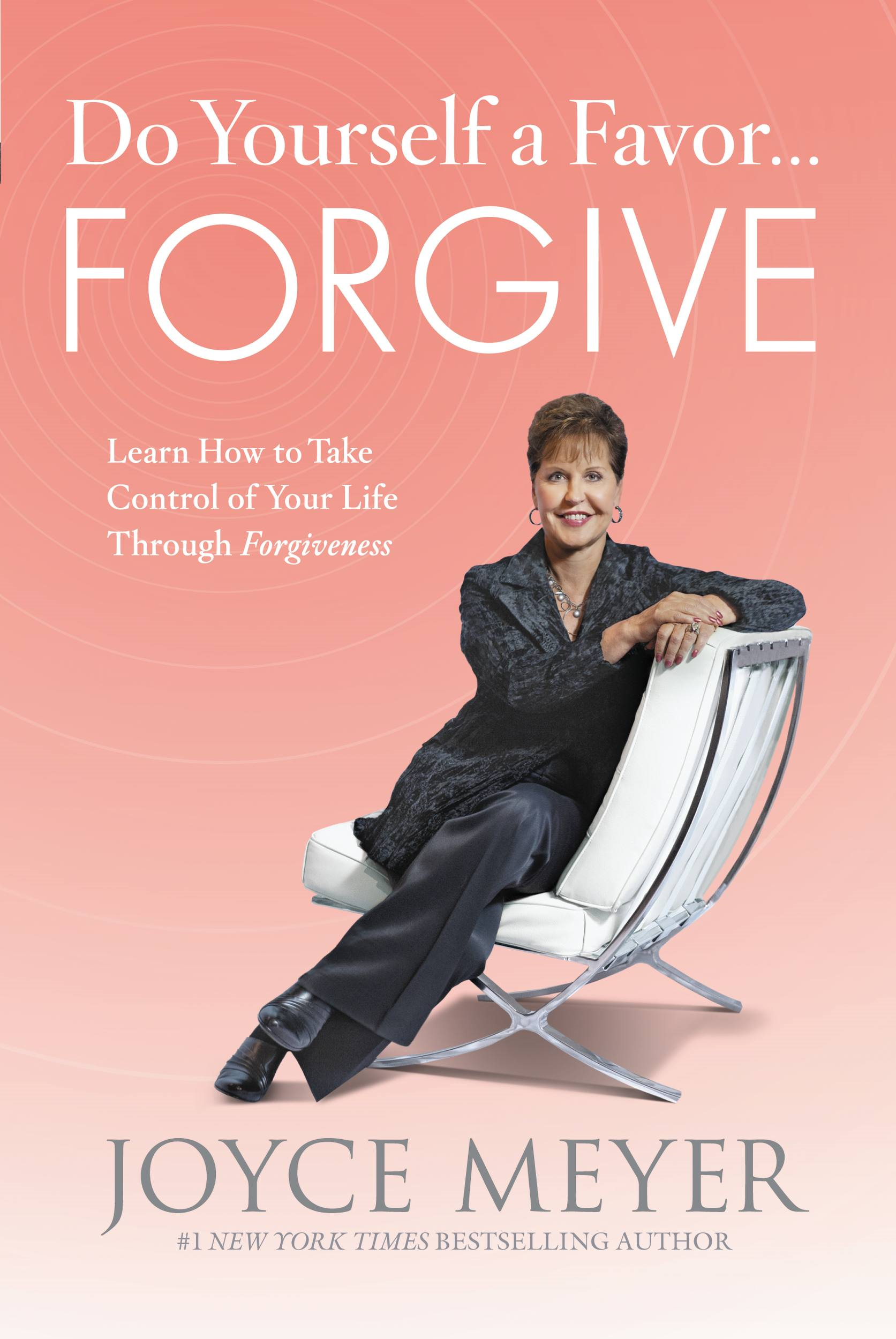 Do Yourself a Favor...Forgive By: Joyce Meyer