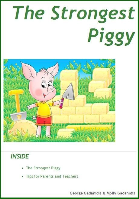 The Strongest Piggy By: George Gadanidis, Molly Gadanidis