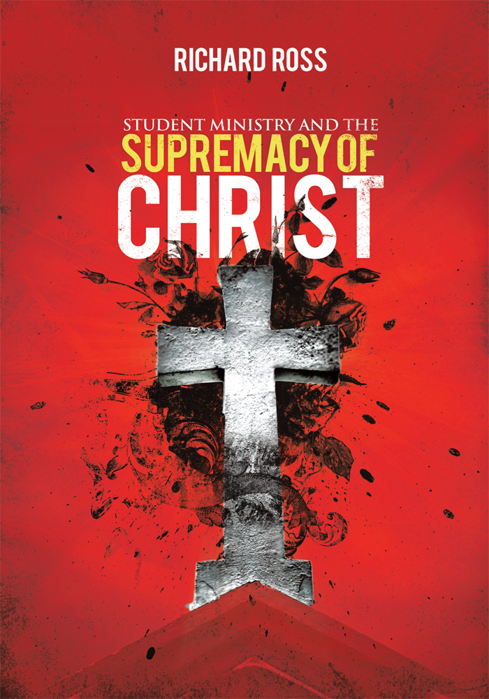 Student Ministry and the Supremacy of Christ