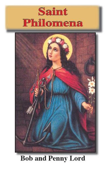 Saint Philomena By: Bob and Penny Lord