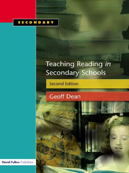 Teaching Reading in the Secondary Schools  Second Edition By: Geoff Dean