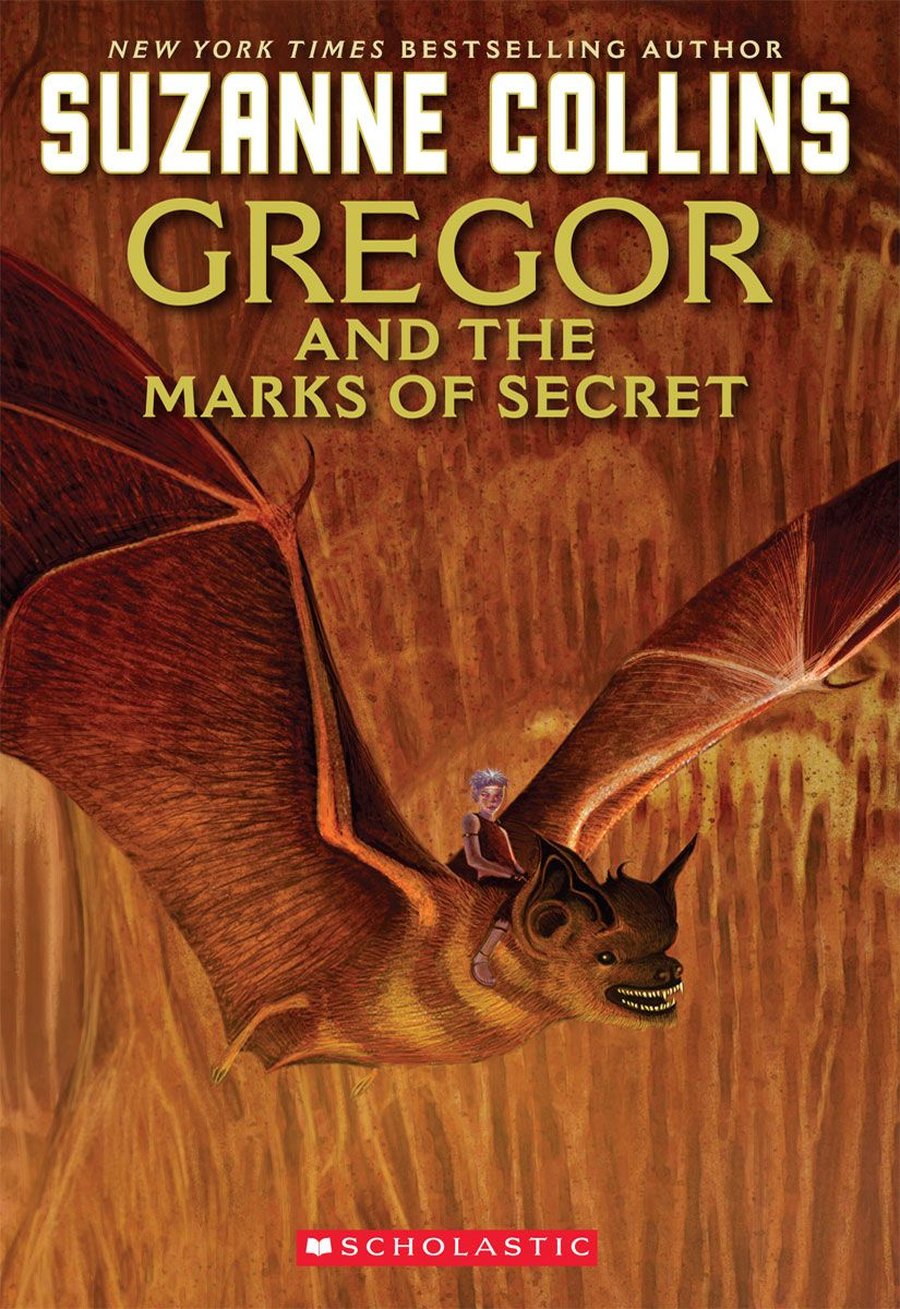 The Underland Chronicles #4: Gregor And The Marks Of Secret By: Suzanne Collins