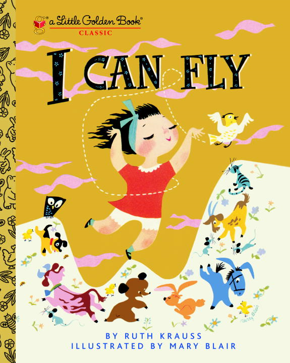 I Can Fly By: Ruth Krauss,Mary Blair