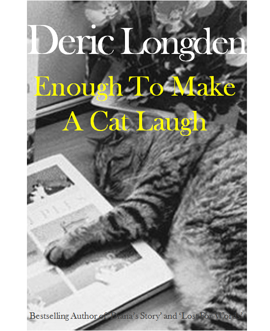 Enough To Make A Cat Laugh By: Deric Longden