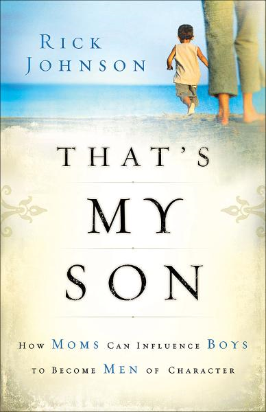That's My Son By: Rick Johnson