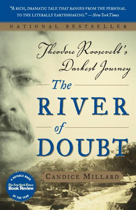 The River of Doubt By: Candice Millard