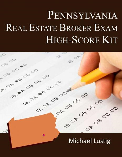 Pennsylvania Real Estate Broker Exam High-Score Kit By: Michael Lustig