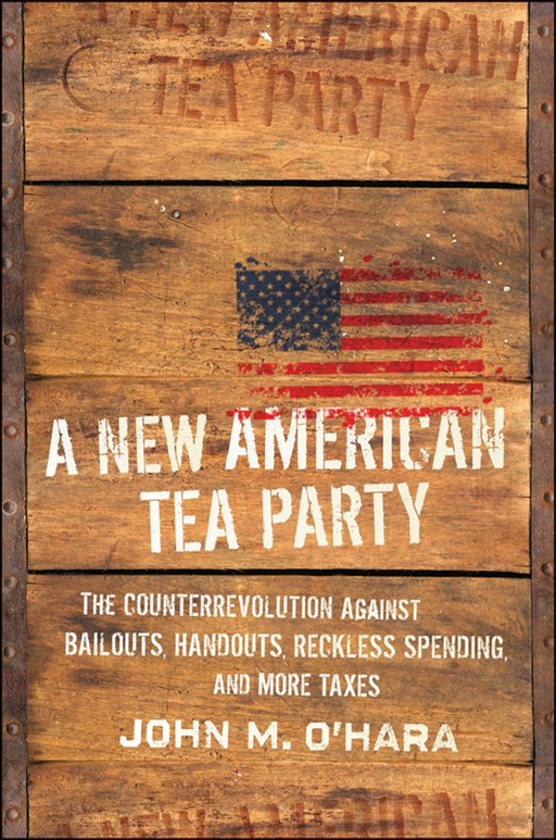 A New American Tea Party By: John M. O'Hara
