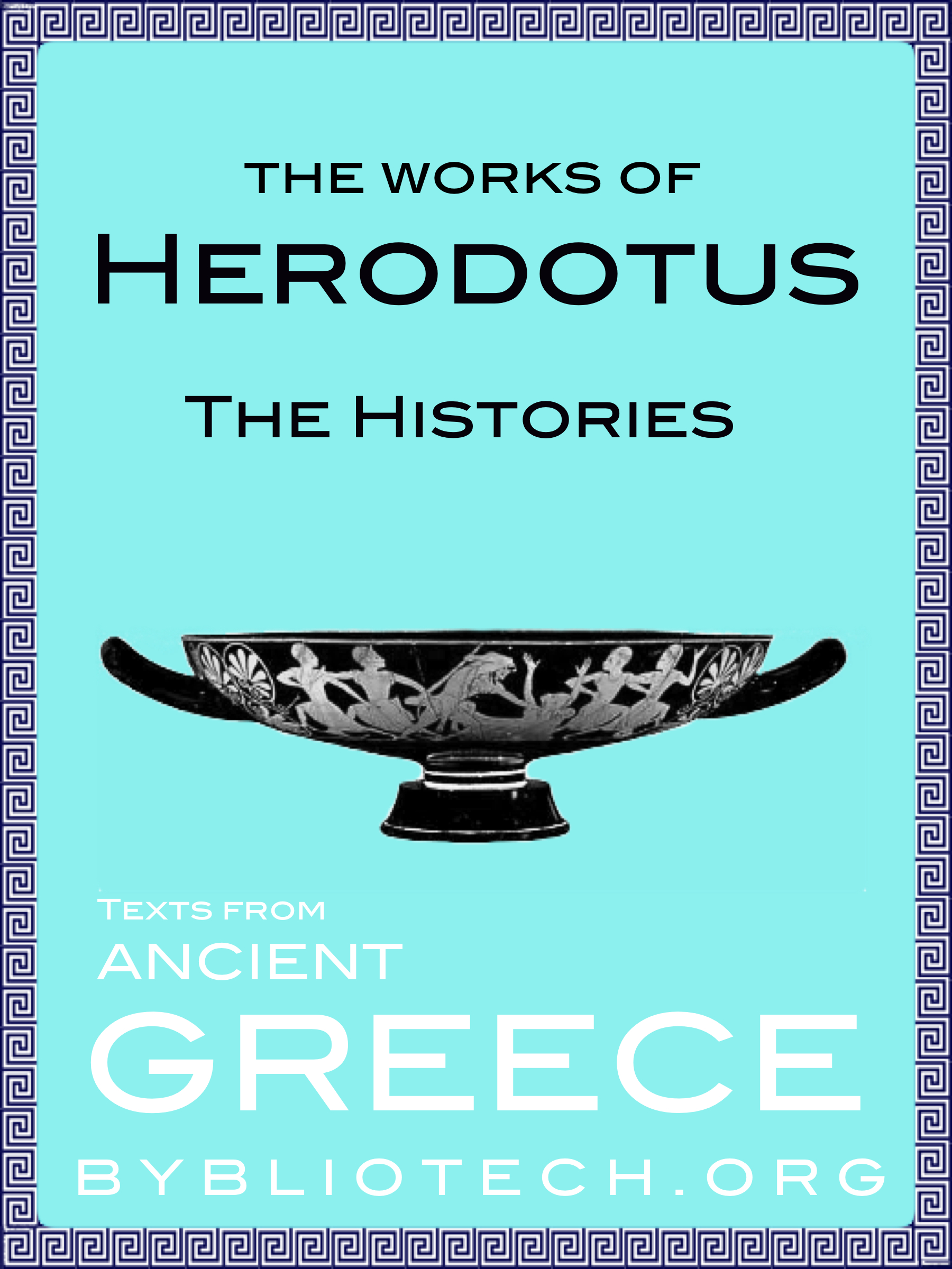 The Complete Herodotus Anthology: The Histories By: Herodotus