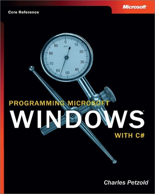 Programming Microsoft®  Windows® with C# By: Charles Petzold