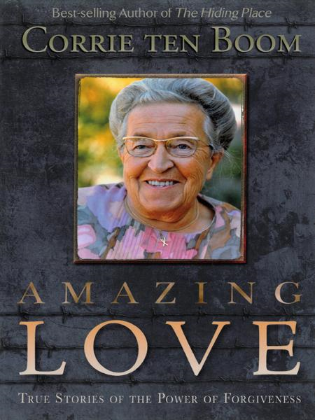 Amazing Love By: Corrie ten Boom