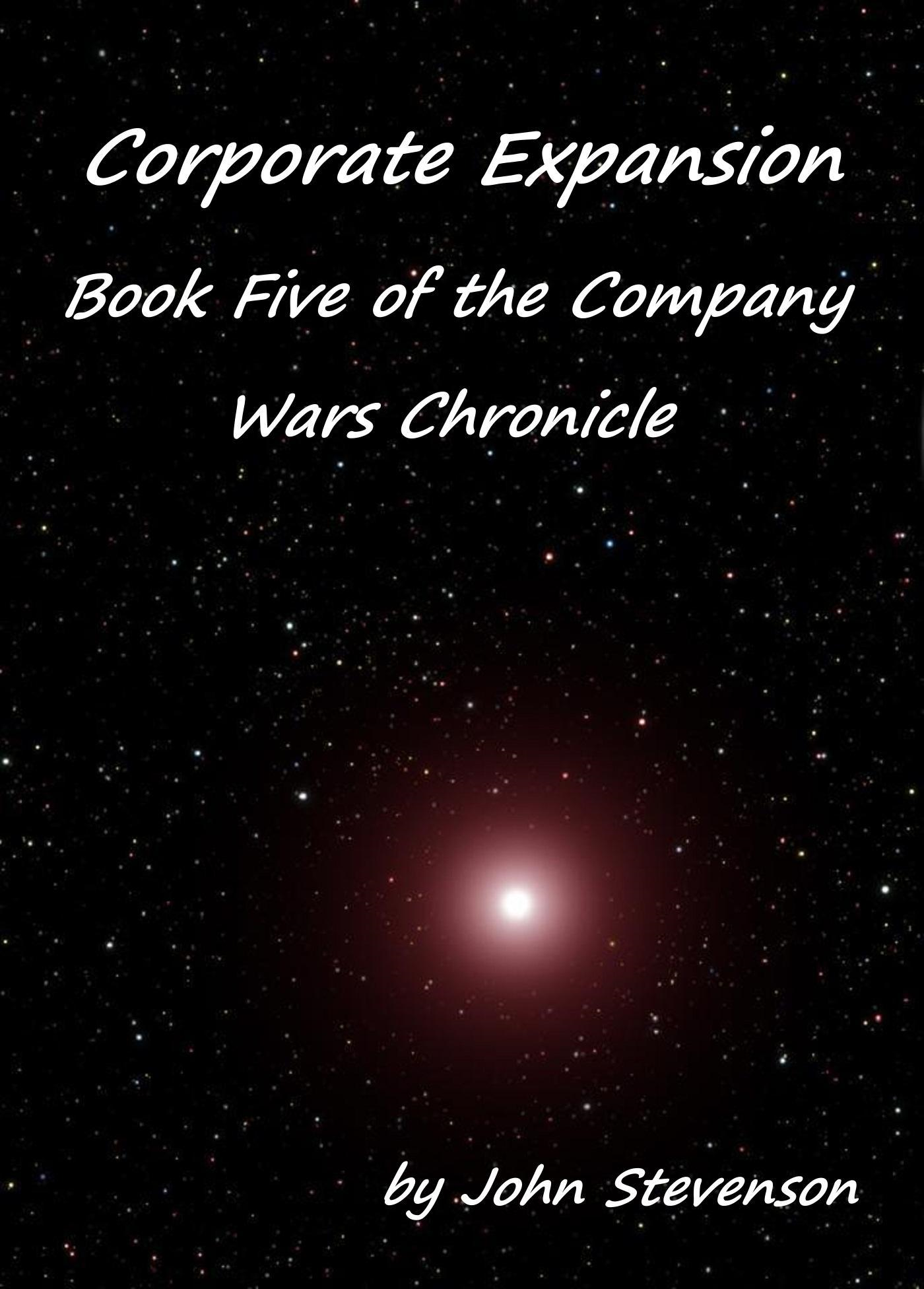 Corporate Expansion: Book Five of the Company Wars Chronicle
