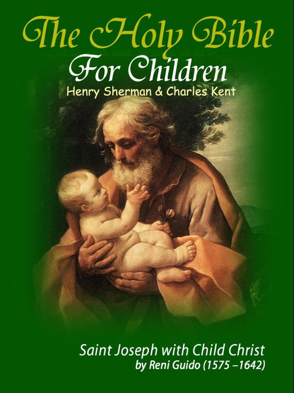 The Holy Bible for Children By: Charles Kent,Henry Sherman