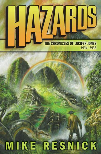 Hazards: The Chronicles of Lucifer Jones 1934-1938 By: Mike Resnick