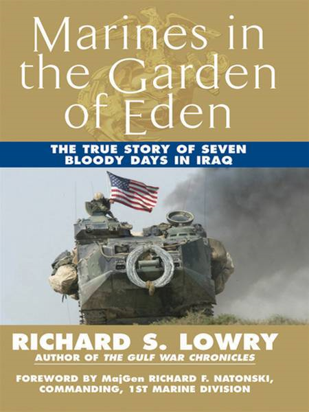 Marines in the Garden of Eden: The True Story of Seven Bloody Days in Iraq