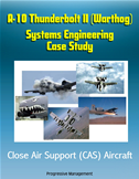 A-10 Thunderbolt Ii (warthog) Systems Engineering Case Study - Close Air Support (cas) Aircraft