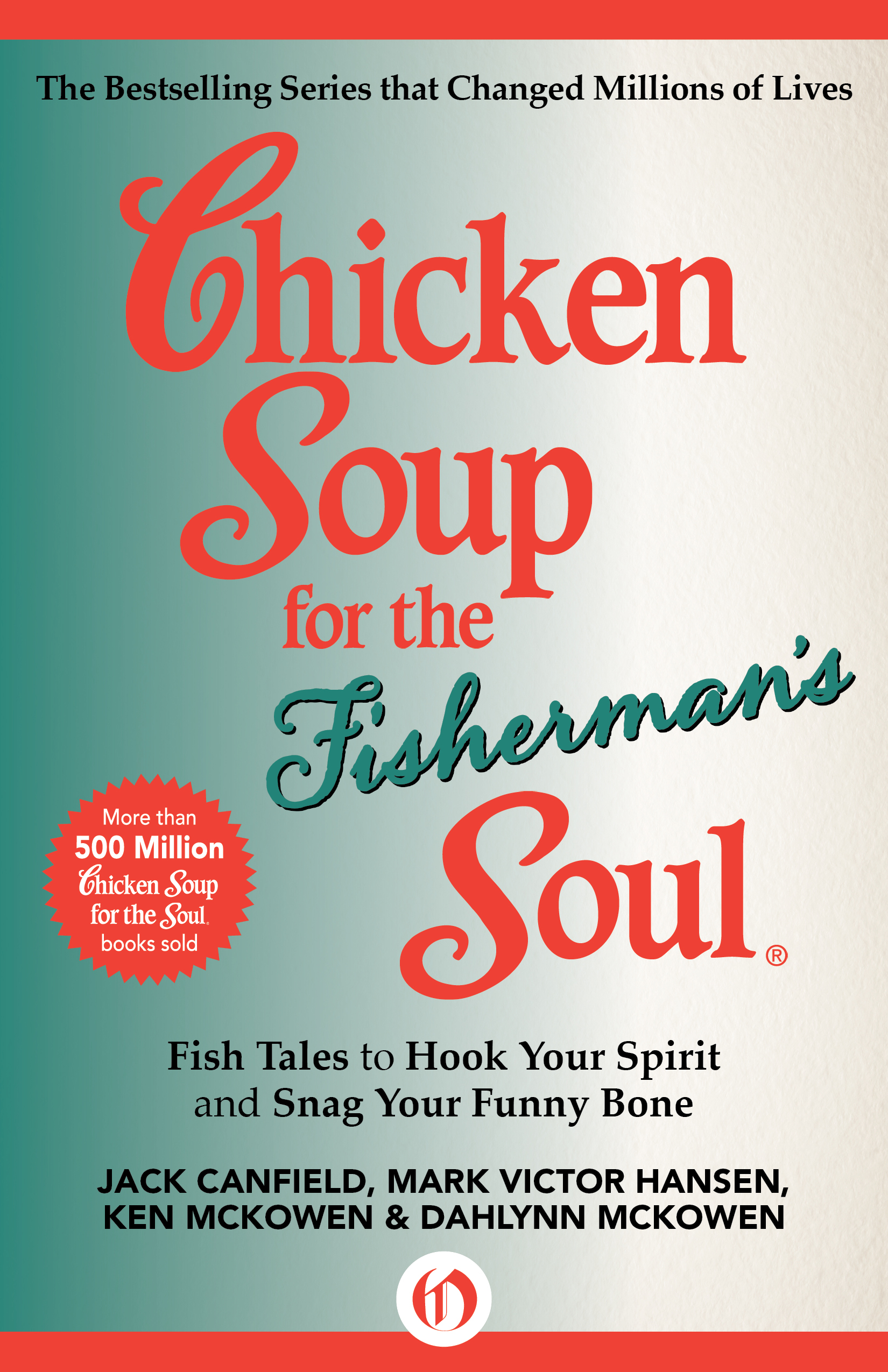 Chicken Soup for the Fisherman's Soul By: Dahlynn McKowen,Jack Canfield,Ken McKowen,Mark Victor Hansen
