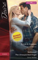 Desire Duo Plus Bonus Novella / Once A Cowboy / Seduced: The Unexpected Virgin / Rafe & Sarah--Part Two: