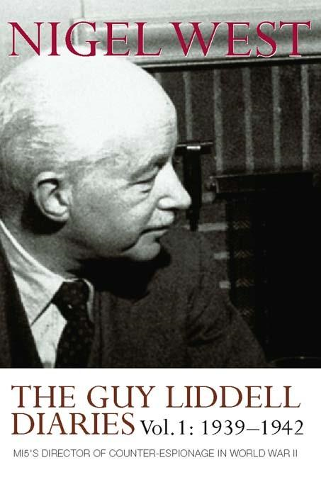 Guy Liddell Diaries, Volume 1: 1939-1942