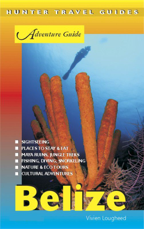 Belize Adventure Guide 8th ed.