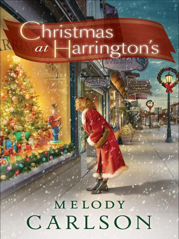 Christmas at Harrington's By: Melody Carlson