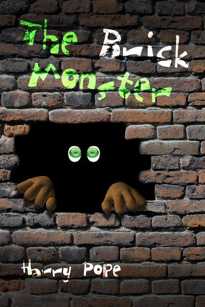 The Brick Monster By: Harry Pope