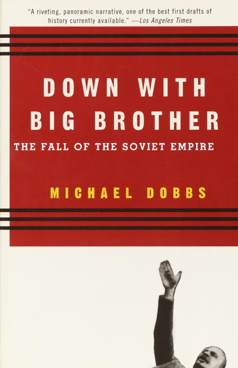 Down with Big Brother By: Michael Dobbs