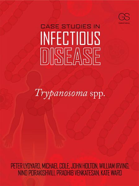 Case Studies in Infectious Disease: Trypanosoma spp.