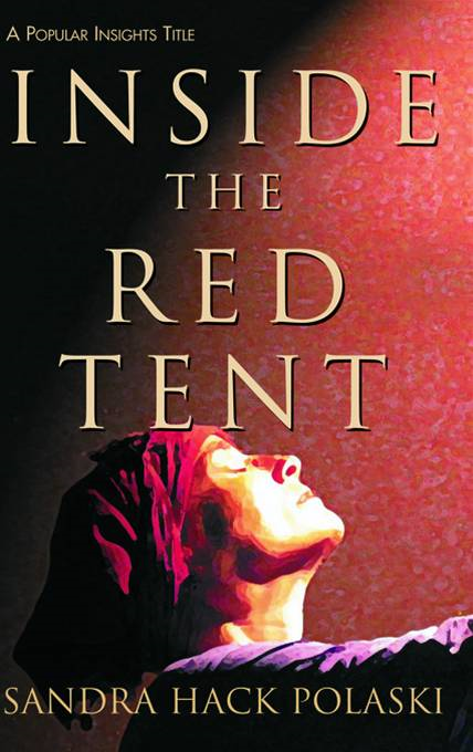 Inside the Red Tent By: Sandra Hack Polaski