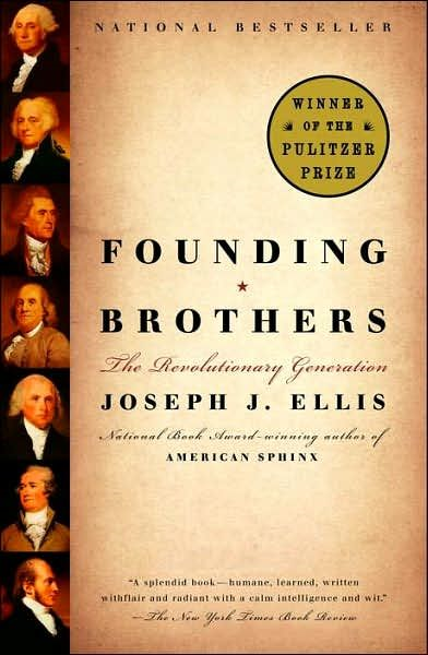 Founding Brothers By: Joseph J. Ellis
