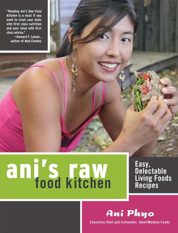 Ani's Raw Food Kitchen: Easy, Delectable Living Foods Recipes By: Ani Phyo