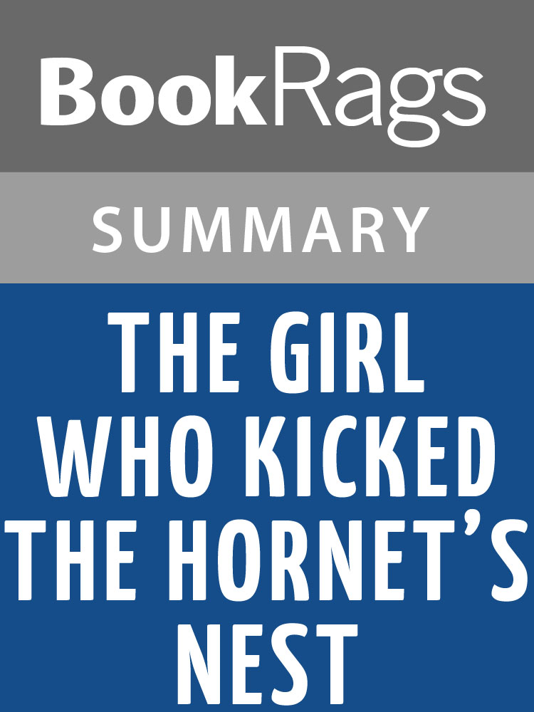 BookRags - The Girl Who Kicked the Hornet's Nest by Stieg Larsson  Summary & Study Guide