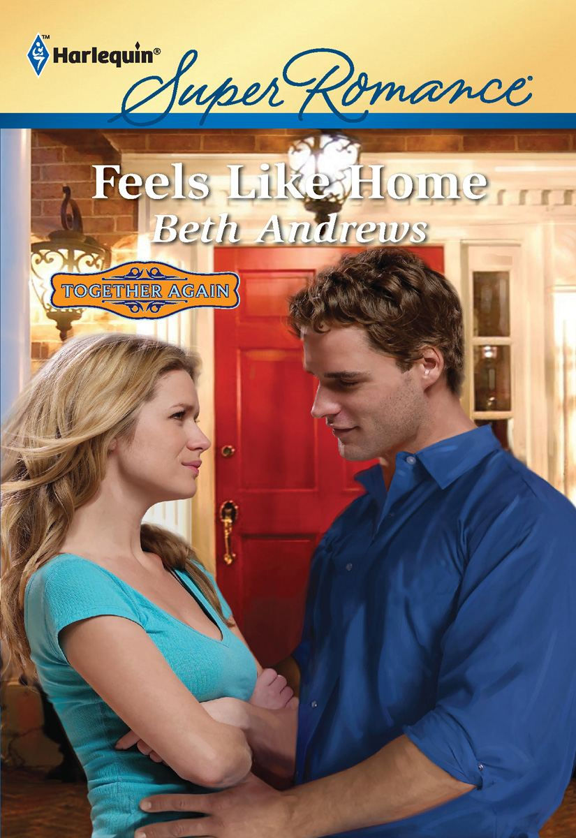 Feels Like Home By: Beth Andrews