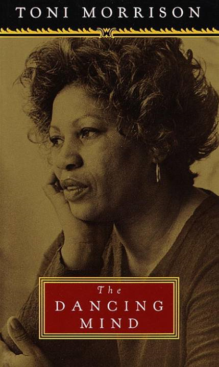 The Dancing Mind By: Toni Morrison
