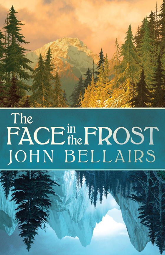 The Face in the Frost By: John Bellairs