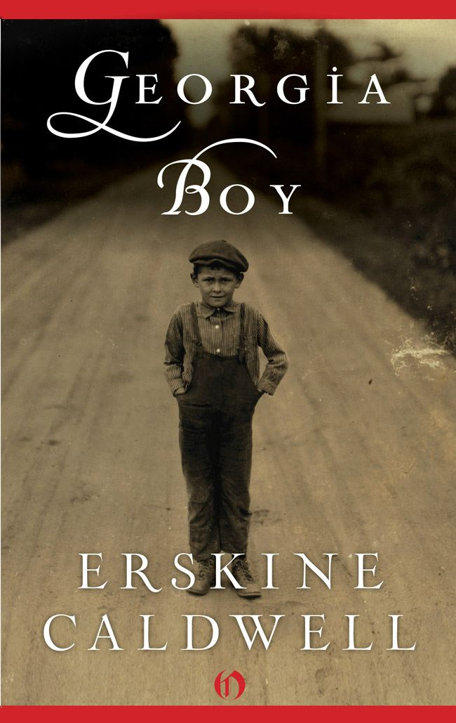 Georgia Boy By: Erskine Caldwell