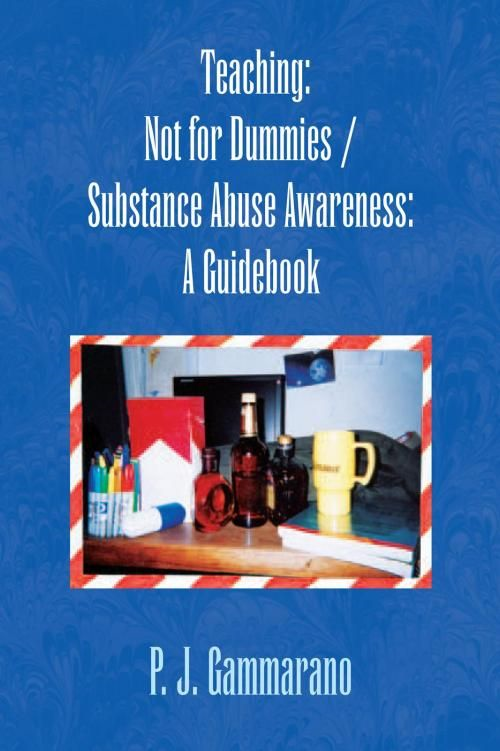 Teaching: Not for Dummies / Substance Abuse Awareness: A Guidebook