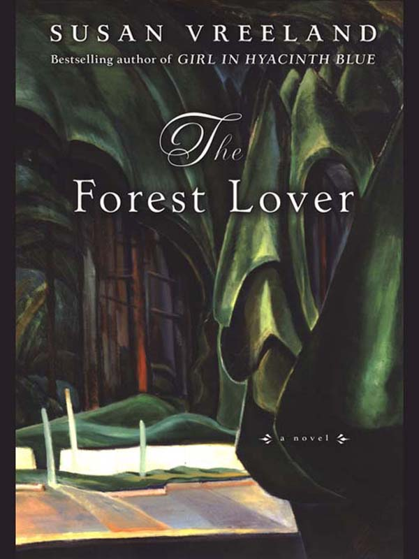 The Forest Lover By: Susan Vreeland