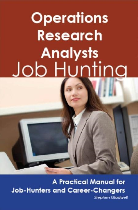 Stephen Gladwell - Operations Research Analysts: Job Hunting - A Practical Manual for Job-Hunters and Career Changers