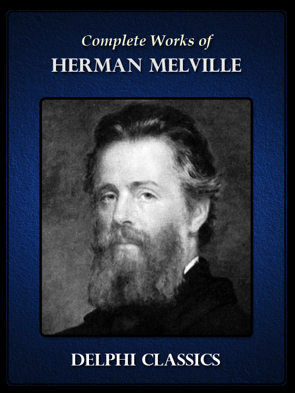 Complete Works of Herman Melville US (Illustrated)