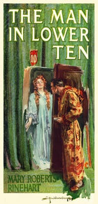 The Man in Lower Ten By: Mary Roberts Rinehart