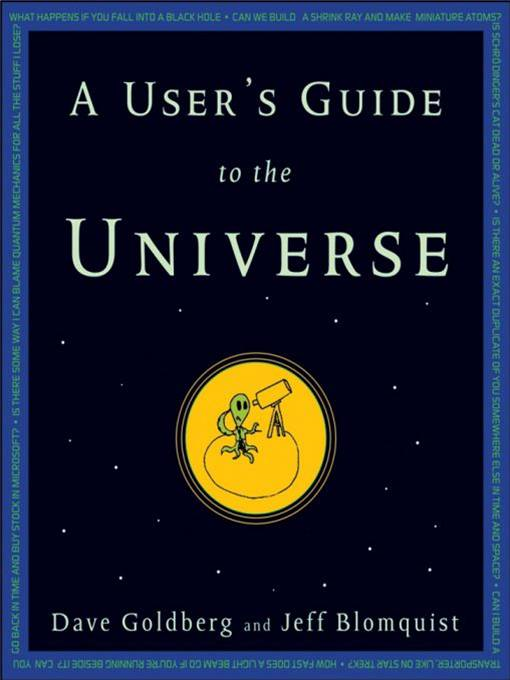 A User's Guide to the Universe By: Dave Goldberg,Jeff Blomquist