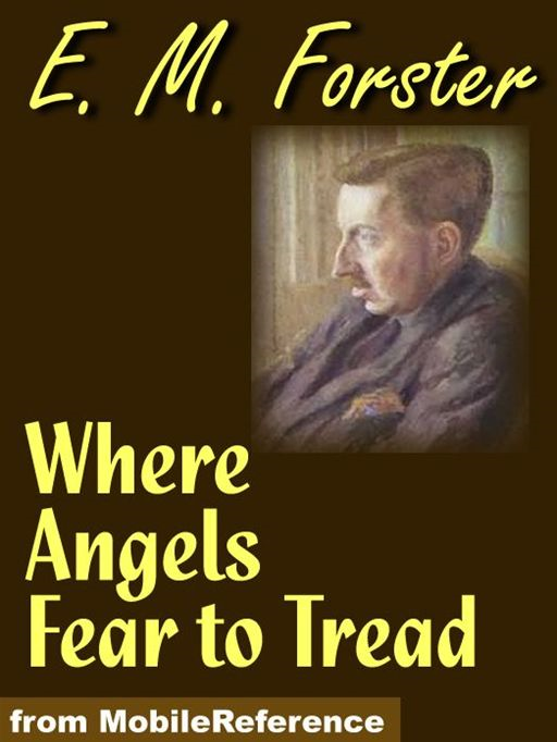 Where Angels Fear To Tread  (Mobi Classics)