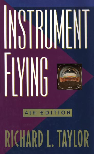 Instrument Flying By: Richard Taylor