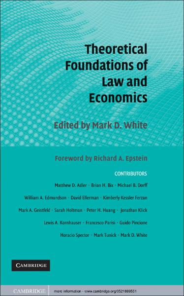 Theoretical Foundations of Law and Economics By: